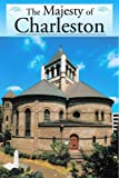 img - for Majesty of Charleston, The (Majesty Architecture) by Peter Beney (2005-03-31) book / textbook / text book