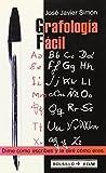 Grafologia facil / Easy Graphology: Dime como escribes y te dire como eres (Spanish Edition)