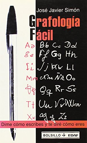 Grafologia facil / Easy Graphology: Dime como escribes y te dire como eres (Spanish Edition) by Edaf Antillas