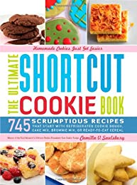 Shortcut Cookies: More Than 650 Foolproof Recipes Made from Cake Mixes or Refrigerated Cookie Dough
