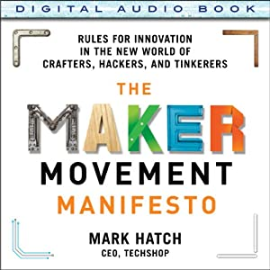 The Maker Movement Manifesto Audiobook