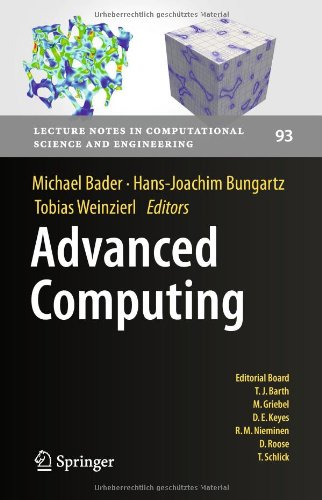 Advanced Computing by David E. Keyes , Dirk Roose , Michael Griebel , Risto M. Nieminen , Tamar Schlick , Timothy J. Barth, Publisher : Springer