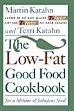 img - for The Low-Fat Good Food Cookbook: For a Lifetime of Fabulous Food book / textbook / text book