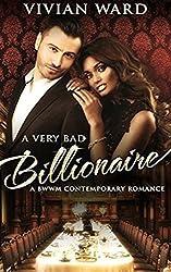 A Very Bad Billionaire (A Billionaire Romance)