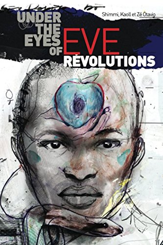 Under the eyes of Eve - revolutions: (With appendix: The choice for a heroic and irreligious Eve) pdf epub