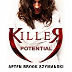 Killer Potential | Aften Brook Szymanski