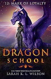 Dragon School: Mark of Loyalty
