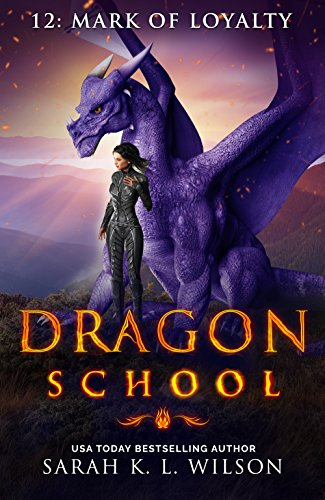 Dragon School: Mark of Loyalty by [Wilson, Sarah K. L.]