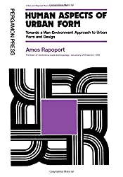 Human Aspects of Urban Form: Towards a Man-Environment Approach to Urban Form and Design (Urban and regional planning series)