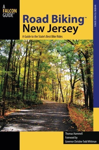 Road Biking(TM) New Jersey: A Guide to the State's Best Bike Rides (Road Biking Series) First edition by Hammell, Tom (2009) Paperback
