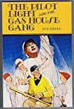 The pilot light and the gas house gang