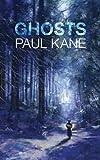 Ghosts, Paul Kane, 0957392761