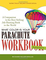 What Color Is Your Parachute Workbook: How to Create a Picture of Your Ideal Job or Next Career
