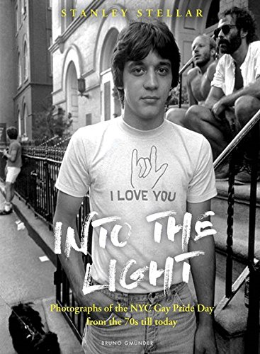 Into the Light: Photographs of the NYC Gay Pride Day from the 70s till - Nyc District Soho