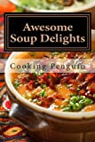 Awesome Soup Delights, Cooking Penguin, 1482565420