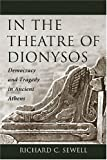 In the Theatre of Dionysos, Richard C. Sewell, 0786429933