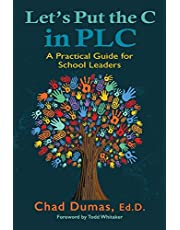 Let's Put the C in PLC: A Practical Guide for School Leaders