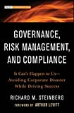 img - for Governance, Risk Management, and Compliance: It Can't Happen to Us--Avoiding Corporate Disaster While Driving Success book / textbook / text book