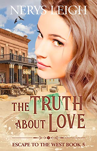 (The Truth About Love (Escape to the West Book 5))