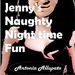 Jenny's Naughty Nighttime Fun | Antonia Allupato
