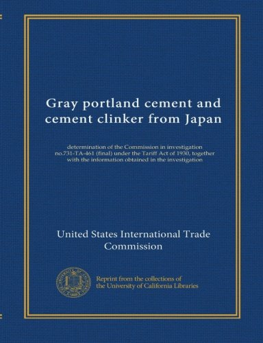 (Gray portland cement and cement clinker from Japan: determination of the Commission in investigation no.731-TA-461 (final) under the Tariff Act of ... the information obtained in the investigation)