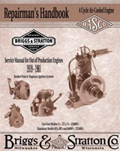 - Briggs & Stratton Repairman's Handbook: 4 Cycle Air-Cooled Engine - Service Manual for Out of Production Engines, 1919-1981