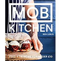 Mob Kitchen: Feasts for four for GBP10 or less