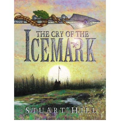 [The Cry of the Icemark] (By: Stuart Hill) [published: January, 2005]
