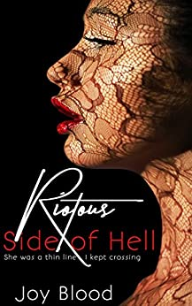 Riotous Side of Hell by [Blood, Joy]