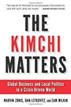 The Kimchi Matters: Global Business and Local Politics in a Crisis-Driven World (AgatePro Books)