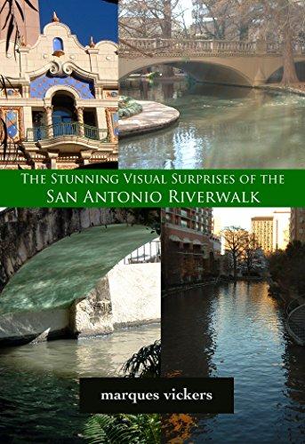 The Stunning Visual Surprises of the San Antonio Riverwalk: Photographic Images of Artist Marques - Antonio San Images Alamo