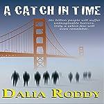 A Catch in Time | Dalia Roddy