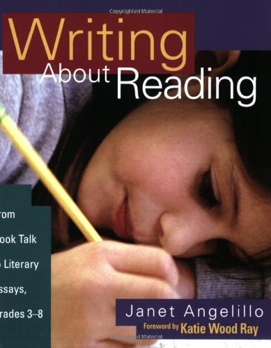 By Janet Angelillo - Writing About Reading: From Book Talk to Literary Essays, Grades 3-8: 1st (first) Edition pdf