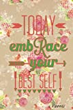 Today Embrace Your Best Self Planner: The Best Weekly Organiser, Get things done, Day Planner, Goals Journal, Reflection Diary, Priority List with Motivational Quotes, 52 weeks, 6x9in (Volume 14)