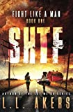 Fight Like a Man: A Post Apocalyptic Thriller (The SHTF Series) (Volume 1)