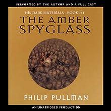 The Amber Spyglass: His Dark Materials, Book 3 | Livre audio Auteur(s) : Philip Pullman Narrateur(s) : Philip Pullman, full cast