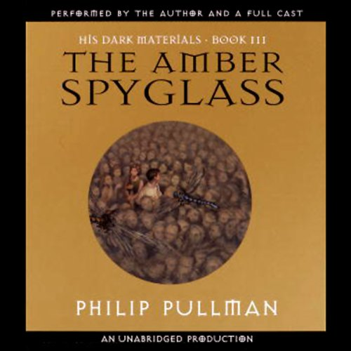The Amber Spyglass: His Dark Materials, Book 3 cover