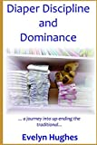img - for Diaper Discipline and Dominance: ... a journey into upending the traditional ... book / textbook / text book