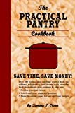 The Practical Pantry Cookbook