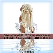 Secret Dreams: Erotische Kurzgeschichten 1 | Amy Fisher,  Tele Entertainment