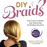 DIY Braids: From Crowns to Fishtails, Easy, Step-by-Step Hair Braiding Instructions
