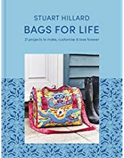 Bagsfor Life: 21 Projects to Make, Customize & Love Forever