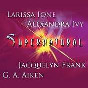 Supernatural | G. A. Aiken, Jacquelyn Frank, Larissa Ione, Alexandra Ivy
