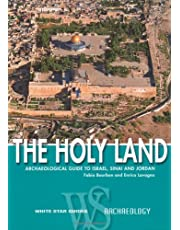 The Holy Land: Archaeological Guide to Israel, Sinai and Jordan