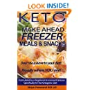 Keto Diet Make Ahead Freezer Meals & Snacks: 45 Recipes by a Registered and Licensed Dietician to Make Ahead and Freeze for Keto Dieters (The Convenient Keto Series Book 1)