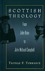 Scottish Theology: from John Knox to John McLeod Campbell