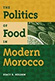 The Politics of Food in Modern Morocco