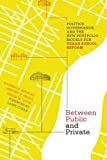 img - for Between Public and Private: Politics, Governance, and the New Portfolio Models for Urban School Reform (Educational Innovations Series) book / textbook / text book