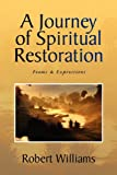 A Journey of Spiritual Restoration, Robert Williams, 1450047467