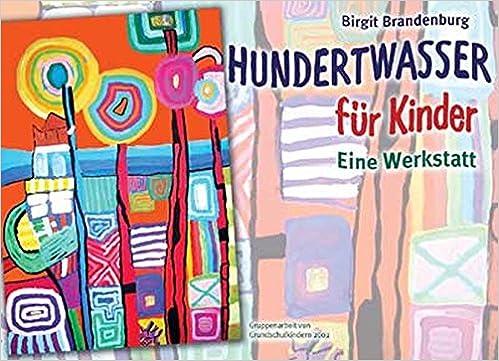 Hundertwasser für Kinder: Eine Werkstatt: Amazon.de: Birgit ...